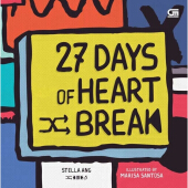 GRAMEDIA PUSTAKA UTAMA 27 Days Of Heartbreak (Hard Cover) - Stella Ang & Marisa Santosa