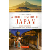 TUTTLE PUBLISHING  A Brief History of Japan: Samurai, Shogun and Zen: The Extraordinary Story of the Land of the Rising Sun  - Clements, Jonathan [Paperback] 9784805313893