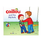 CHOUETTE Caillou and the Big Bully 2 - 4 years