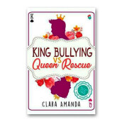 King Bullying Vs Queen Rescue - Clara Amanda - 9786022201915