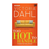 Harlequin: Pesona Tak Terlupakan (Too Hot To Handle) - Victoria Dahl 616181026