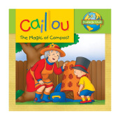 CHOUETTE Caillou The Magic of Compost 3 - 6 years