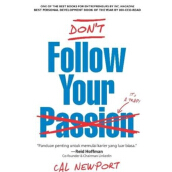 Dont Follow Your Passion - Cal Newport 9786023850068