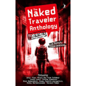 THE NAKED TRAVELER ANTHOLOGY HORROR - Trinity