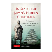 In Search of Japan's Hidden Christians: A Story of Suppression, Secrecy and Survival - Dougill, John [Hardcover] 9784805311479