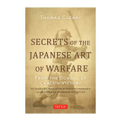 Secrets of the Japanese Art of Warfare: From the School of Certain Victory - Cleary, Thomas [Hardcover] 9784805312209