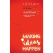 Making Ideas Happen - Scott Belsky 9786023850938