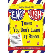 English: Things You Dont Learn At School - Diyah Nur Hidayati M. Pd. 9786024260279