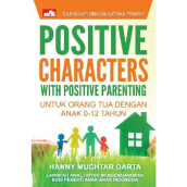 Positive Characters With Positive Parenting - Hanny Muchtar Darta - 717090354