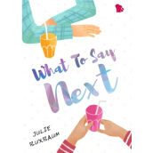What To Say Next - Julie Buxbaum - 9786026682178