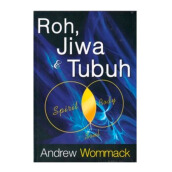 Roh, Jiwa, dan Tubuh by Andrew Wommack - Religion Book 9786028431941