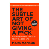 The Subtle Art Of Not Giving A F*Ck: A Counterintuitive Approach To Living A Good Life Import Book - Mark Manson - 9780062641540