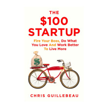 The $100 Startup: Reinvent The Way You Make A Living, Do What You Love, And Create A New Future Import Book -  Chris Guillebeau - 9780451496645