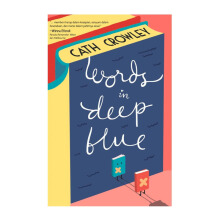 Words In Deep Blue - Cath Crowley 9786023854271