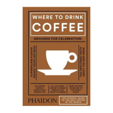 Where to Drink Coffee -  Avidan Ross & Liz Clayton - 9780714873923