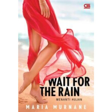 Wait for the Rain (Menanti Hujan) - Maria Murnane -  9786020379302