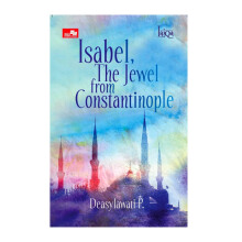 Laiqa: Isabel. The Jewel From Constantinople - Deasylawati P. - 716031492