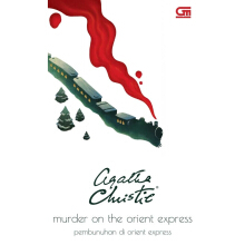 Pembunuhan Di Orient Express (Murder On The Orient Express) - Agatha Christie 617185019