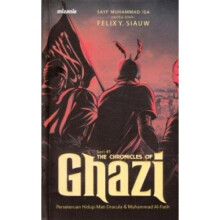 Seri #1: The Chronicles Of Ghazi - Sayf Muhammad Isa & Felix Y. Siauw 9786021337042