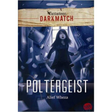 Fantasteen Darkmatch: Poltergeist - Alief Wheza 9786022428220