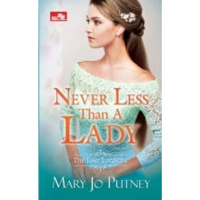 ELEX MEDIA KOMPUTINDO Hr: Never Less Than A Lady - Mary Jo Putney 717030115