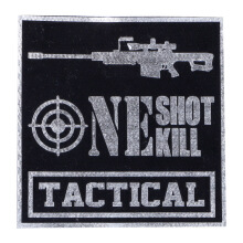 Tactical Series Velcro Patch 9 x 9 cm - Tactical One Shot One Kill - Black Silver Metallic