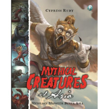 Mythical Creatures Of Asia - Cypress Ruby 9789794339497