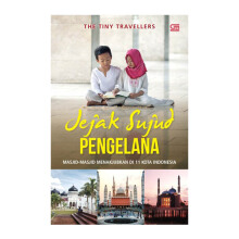 Jejak Sujud Pengelana - The Tiny Travellers - 616217011