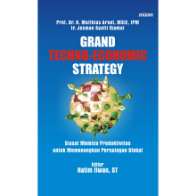 Grand Techno-Economic Strategy - Matthias Aroef & Jusman Syafii Djamal 9789794335598