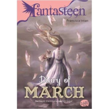 Fantasteen.Diary Of March - Fransisca Intan Devi 9786022429463