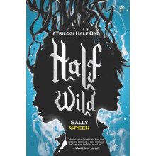 Half Life Trilogy #2: Half Wild - Sally Green 9786020989594