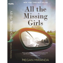 All The Missing Girls -  Megan Miranda - ND-304