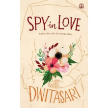 Spy In Love - Dwitasari 9786022912521