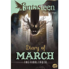 Fantasteen.Diary Of March-The Final Truth - Fransisca Intan Devi 9786022429470