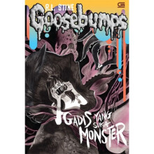 Goosebumps: Gadis Yang Suka Monster (The Girl Who Cried Monster) - R.L Stine 9786020320359