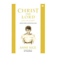 Kristus Tuhan: Meninggalkan Mesir  (Christ The Lord: Out Of Egypt) - Anne  Rice 616186005