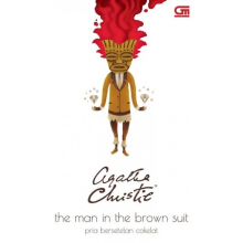 Pria Bersetelan Cokelat (The Man In The Brown Suit) - Agatha Christie 617185030