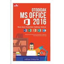 Otodidak MS Office 2016 - Jubilee Enterprise - 9786020451657