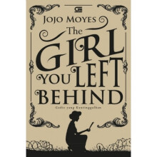 Gadis Yang Kautinggalkan (The Girl You Left Behind) - Jojo Moyes 204669747 (cons)