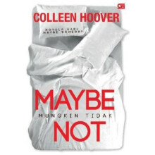 Mungkin Tidak (Maybe Not) - Colleen Hoover 616184014 (cons)