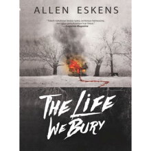 The Life We Bury - Allen Eskens - 9786023852987