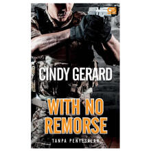 Tanpa Penyesalan (With No Remorse) - Cindy Gerard 204473247 (cons)