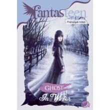 Fantasteen.Ghost In Winter - Fransisca Intan Devi - 9786024204839