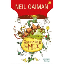 Untunglah. Susunya (Fortunately. The Milk) - Neil Gaiman 204290247 (cons)