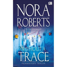 Permainan Takdir (Without A Trace) - Nora Roberts 615181008 (cons)
