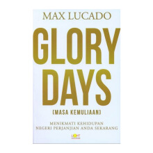 Glory Days (Masa Kemuliaan)  by Max Lucado - Religion Book 9786024190019