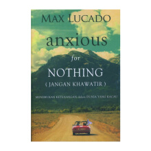Jangan Khawatir (Anxious for Nothing) by Max Lucado - Religion Book 9786024190583