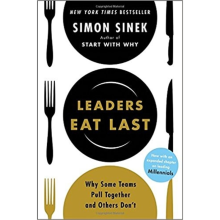 Leaders Eat Last : Why Some Teams Pull Together and Others Don't -  Simon Sinek - 9781591848011