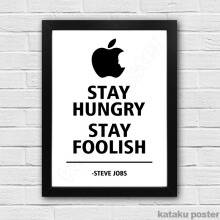 Steve Jobs Quote Poster - Stay Hungry Stay Foolish - Hiasan Dinding