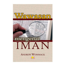 Wawasan mengenai IMAN by Andrew Wommack - Religion Book 9786024190224